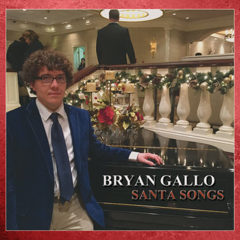 Santa Songs by Bryan Gallo