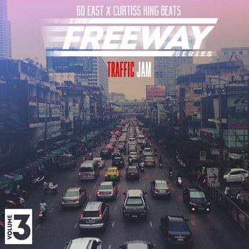 The Freeway Series Vol. 3: Traffic Jam by 60 East, Curtiss King Beats