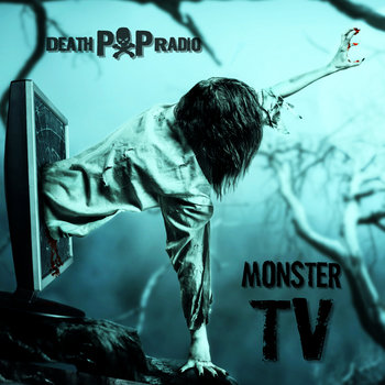 Monster T.V. by Death Pop Radio