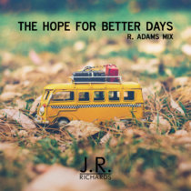 Hope For Better Days - R Adams Mix cover art