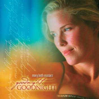 Goodnight, Goodnight by Mary Beth Maziarz