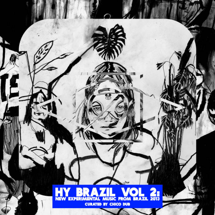 Hy Brazil Vol 4: Fresh Electronic Music From Brazil 2014