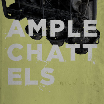 Ample Chattels by Nick Hill
