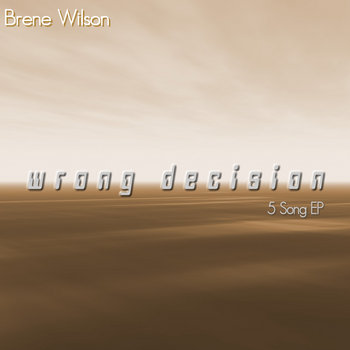 wrong decision EP by Brene Wilson