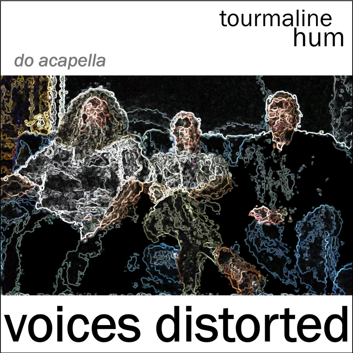 Voices Distorted (tourmaline hum do acapella) | The Committee for