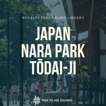Japan Sounds Nara Park Sound Effects Tōdai-ji Temple Ambience cover art