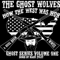 Ghost Series Vol. 1: How The West Was Won - Love To Blaze Foley cover art