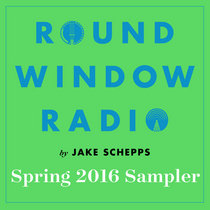 Round Window Radio Spring 2016 Sampler cover art
