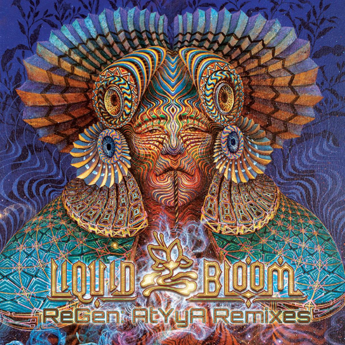 Roots of the Earth (ReGen: AtYyA Remix) | Liquid Bloom