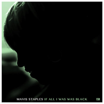 Image result for mavis staples if all i was was black