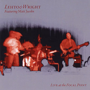 Live at the Focal Point by Lehto and Wright