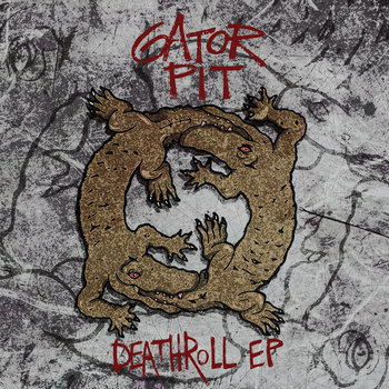 Deathroll EP by Gator Pit