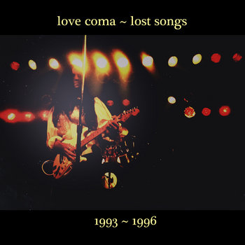 Love Coma ~ Lost Songs by Chris Taylor