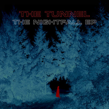 The Nightfall EP by The Tunnel