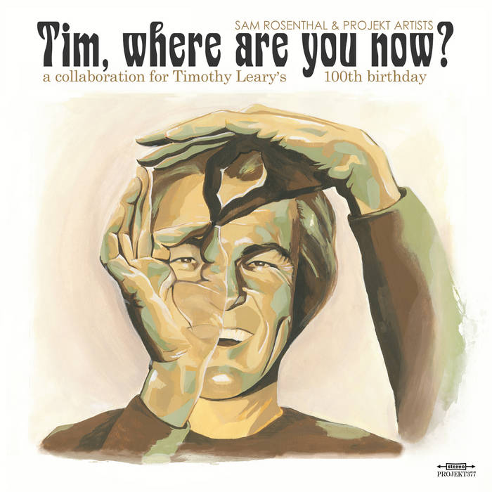 Tim, where are you now? by Sam Rosenthal & Projekt Artists