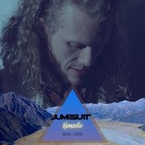 Jumpsuit Records Mix - Nomadic - Mix 003 cover art