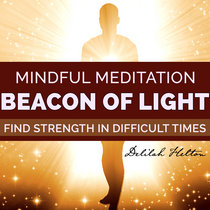 Beacon Of Light ~ Meditation During Difficult Times | Mindfulness Meditation cover art
