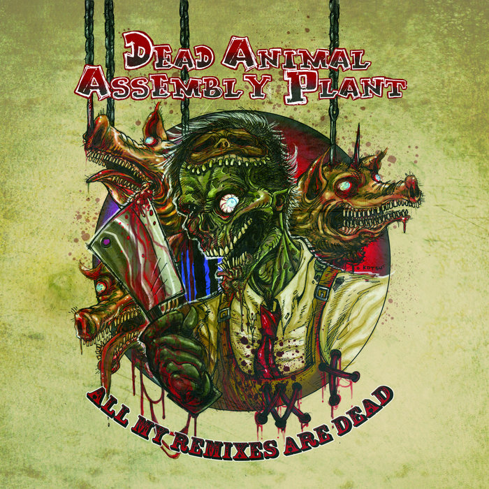 All My Remixes Are Dead | Dead Animal Assembly Plant