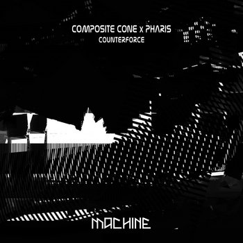 Counterforce EP by Composite Cone x Pharis