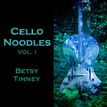 Cello Noodles, Vol. I cover art