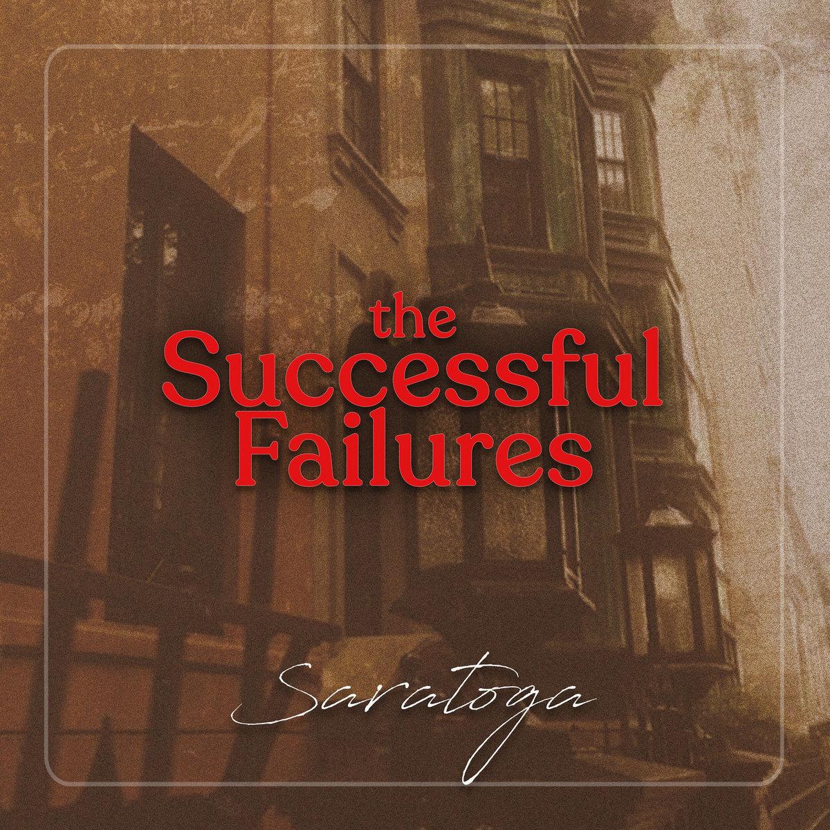 Saratoga The Successful Failures