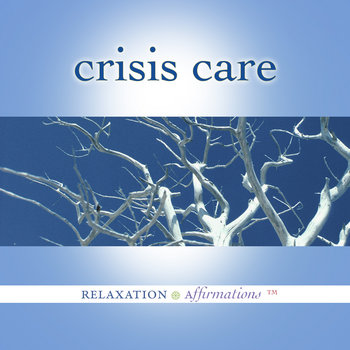 Crisis Care by Relaxation Affirmations
