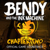 Bendy and the Ink Machine: Chapter Two Soundtrack