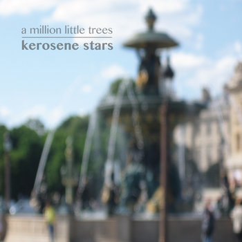 a million little trees by Kerosene Stars