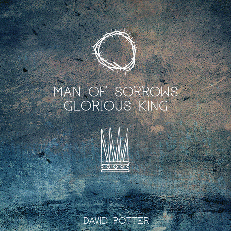 Man of Sorrows | David Potter