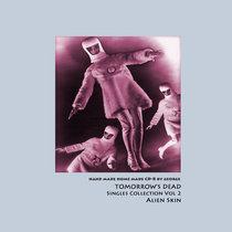 Tomorrow's Dead: Singles Collection Vol 2 cover art