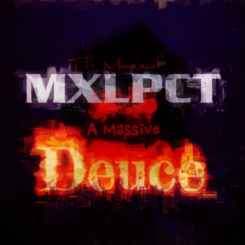 A Massive Deuce by The Maniacal Mxlpct