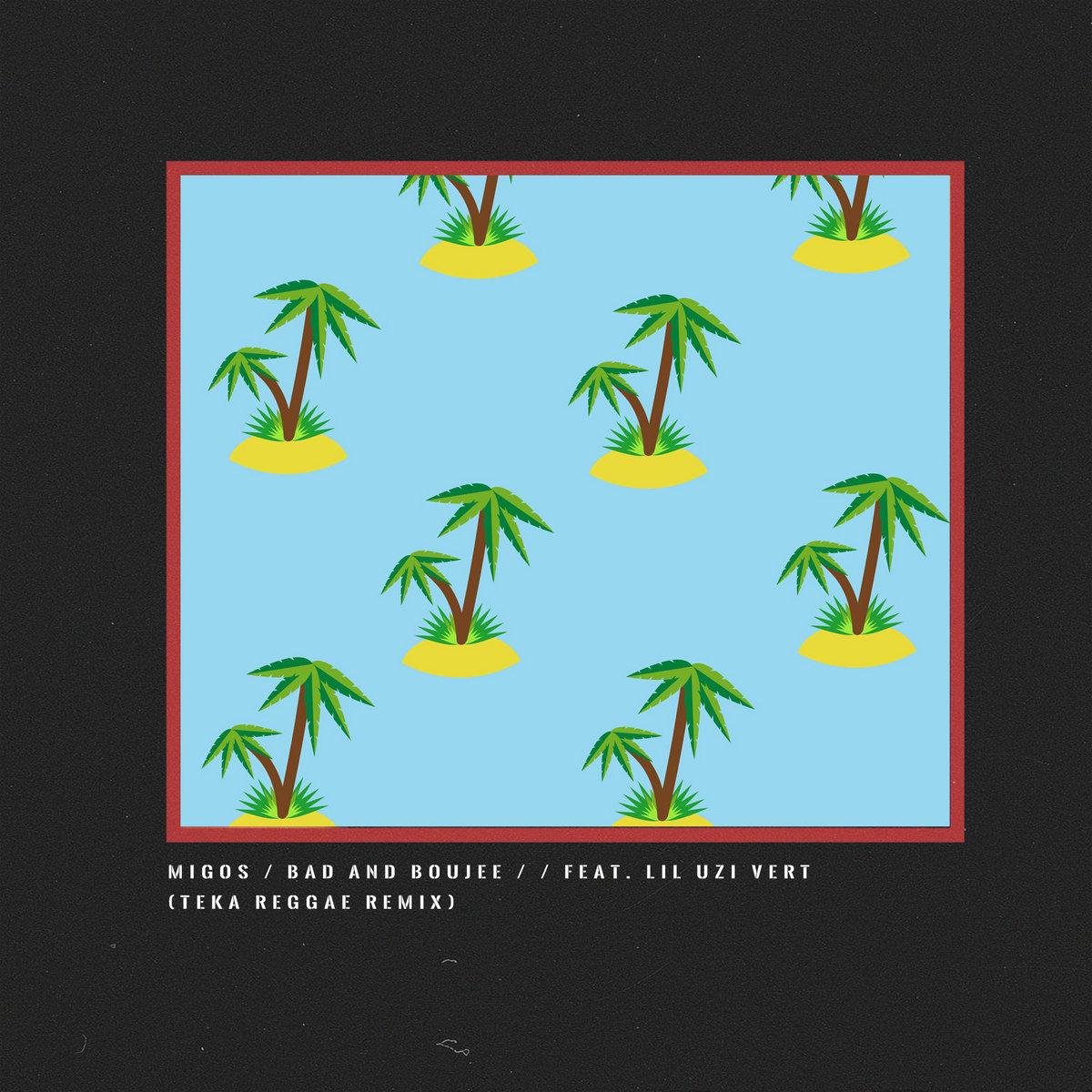 Bad & Boujee - Migos (teka reggae remix) | Teka