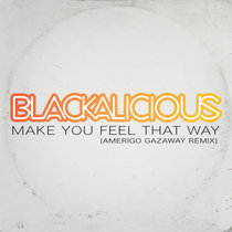 Blackalicious - Make You Feel That Way (Amerigo Gazaway Remix) cover art