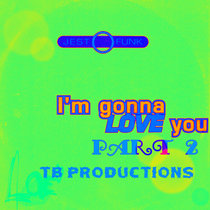 I'm Gonna Love You Part 2 instrumental cover art