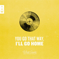 You Go That Way, I'll Go Home cover art