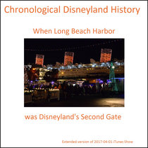 When Disneyland's Second Gate was a Boat (Chronological Disneyland History) cover art