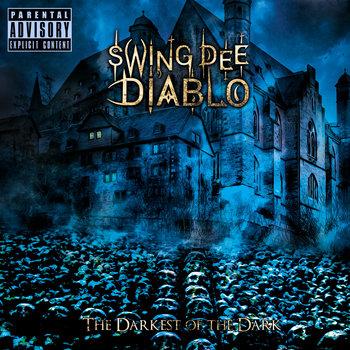 The Darkest of the Dark by Swing Dee Diablo