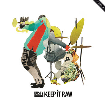 Keep It Raw EP by Dusty