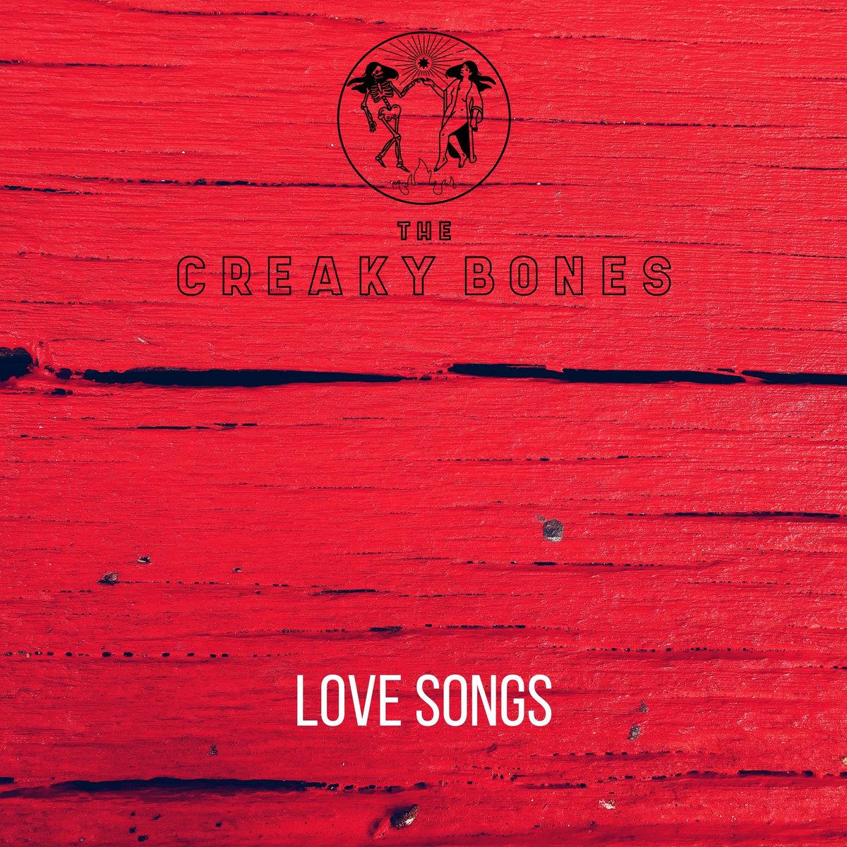 Love Songs by The Creaky Bones