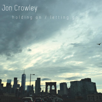 Holding On / Letting Go by Jon Crowley