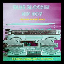 Blue Blockin' Hip Hop ft. Rhymewave (The Funk Hunters Remix) cover art