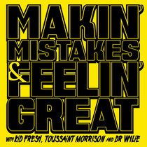 Makin' Mistakes & Feelin' Great cover art