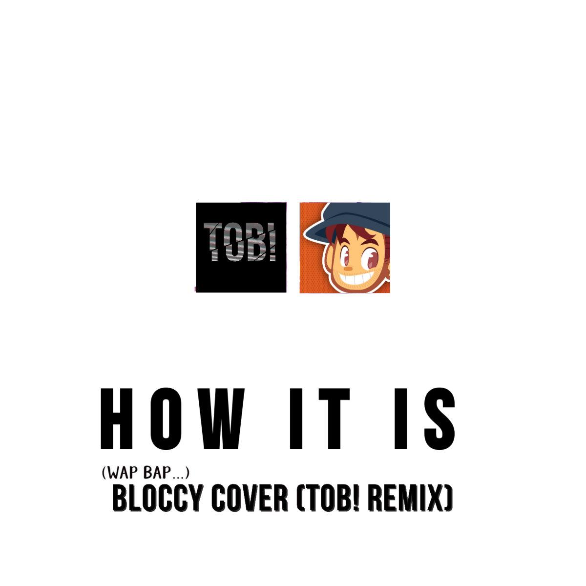 Bibi H How It Is Wap Bap Bloccy Cover Tob Remix Tob