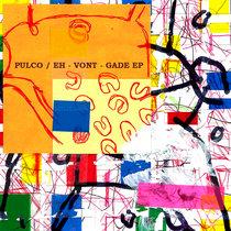 Eh - Vont - Gade EP cover art