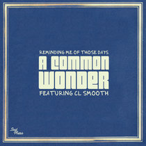 A Common Wonder - Reminding Me of Those Days feat. CL Smooth cover art