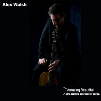 The Amazing Beautiful by Alex Walsh