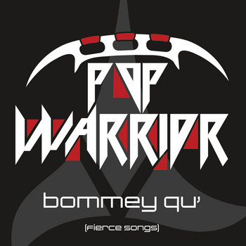 bommey qu' (Fierce Songs) by Klingon Pop Warrior