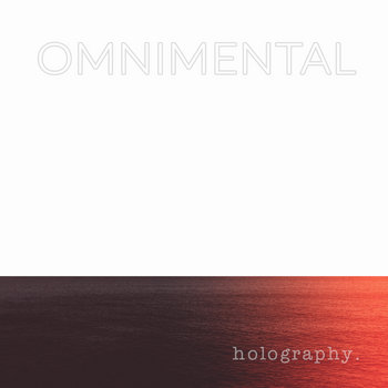 holography by OMNIMENTAL