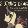 6 String Drag - The JAG Sessions - Rare & Unreleased 1996-1998 Cover Art