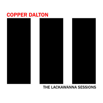 The Lackawanna Sessions by Copper Dalton